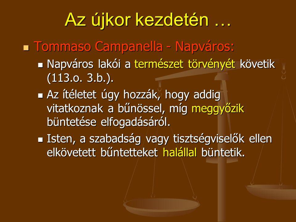 Az újkor kezdetén … Tommaso Campanella - Napváros: Tommaso Campanella - Napváros: Napváros lakói a természet törvényét követik (113.o.