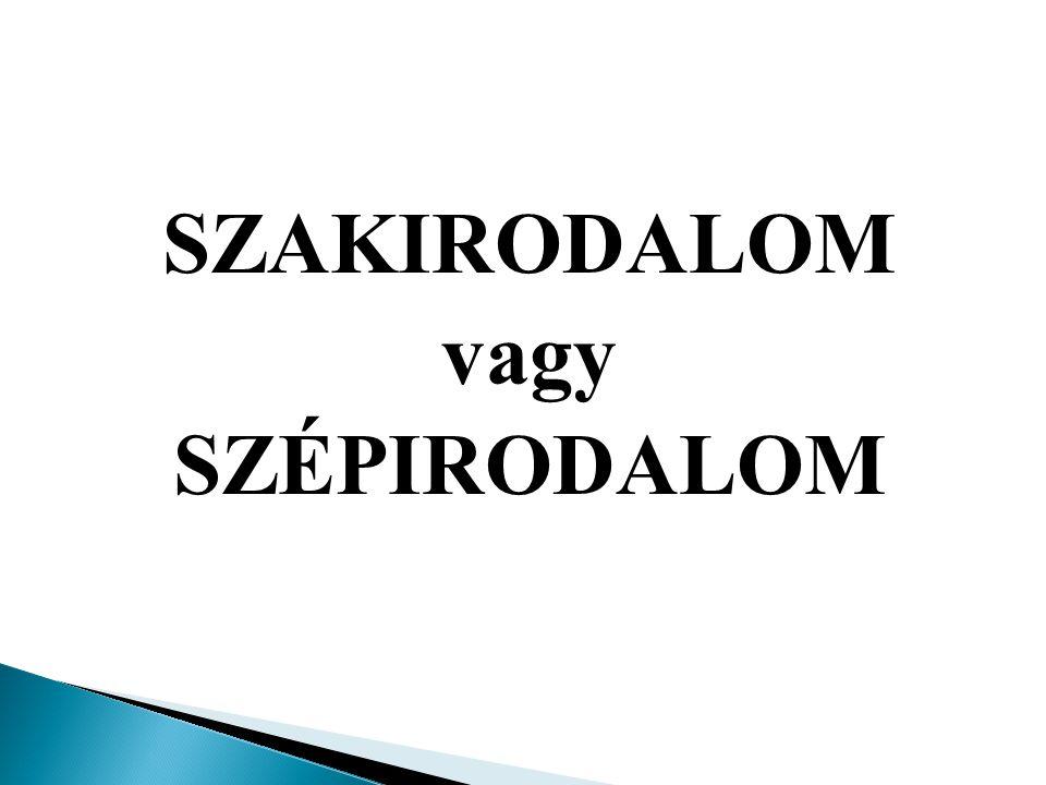 SZAKIRODALOM vagy SZÉPIRODALOM