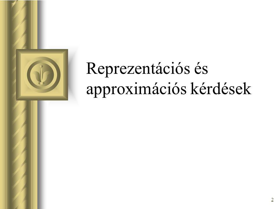 2 Reprezentációs és approximációs kérdések