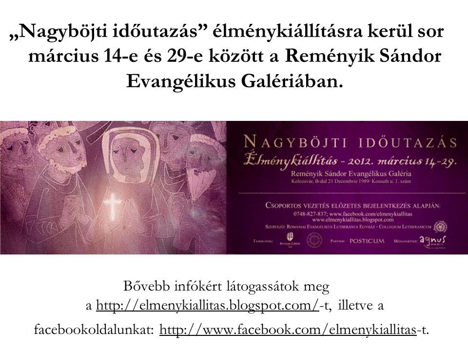 """""""Nagyböjti időutazás élménykiállításra kerül sor március 14-e és 29-e között a Reményik Sándor Evangélikus Galériában."""