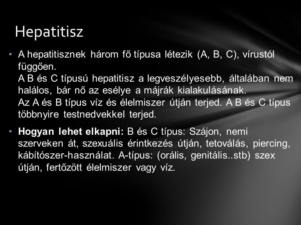 A hepatitisznek három fő típusa létezik (A, B, C), vírustól függően. A B és C típusú hepatitisz a legveszélyesebb, általában nem halálos, bár nő az es