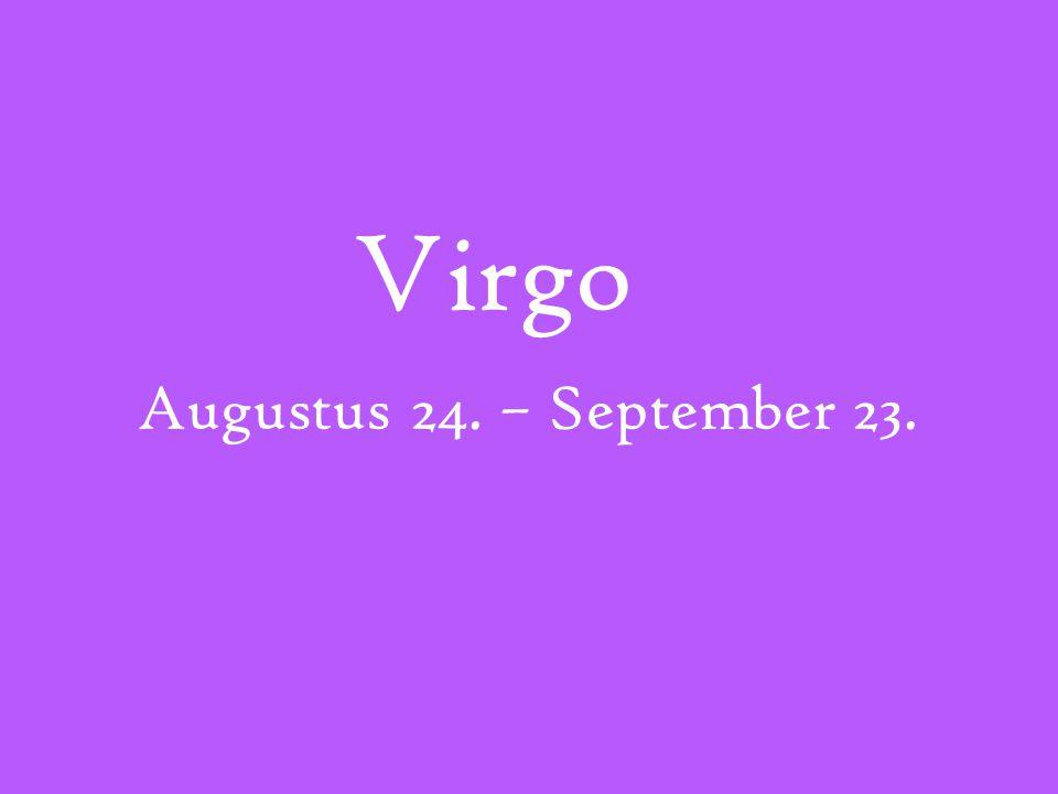 Virgo Augustus 24. – September 23.