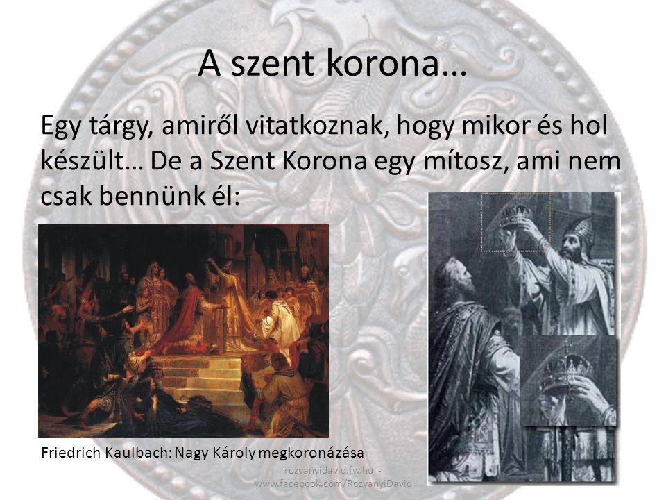 A szent korona… Egy tárgy, amiről vitatkoznak, hogy mikor és hol készült… De a Szent Korona egy mítosz, ami nem csak bennünk él: rozvanyidavid.fw.hu -