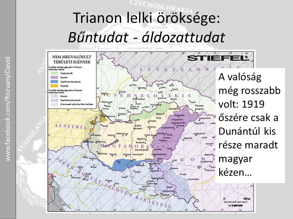 Trianon lelki öröksége: Bűntudat - áldozattudat A valóság még rosszabb volt: 1919 őszére csak a Dunántúl kis része maradt magyar kézen… www.facebook.c