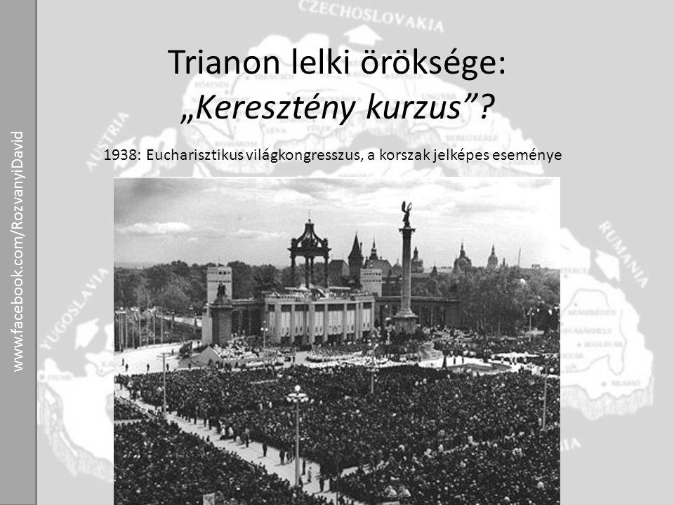 """Trianon lelki öröksége: """"Keresztény kurzus""""? 1938: Eucharisztikus világkongresszus, a korszak jelképes eseménye www.facebook.com/RozvanyiDavid"""