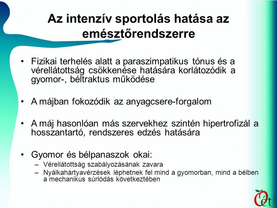 Az intenzív sportolás hatása az emésztőrendszerre Fizikai terhelés alatt a paraszimpatikus tónus és a vérellátottság csökkenése hatására korlátozódik a gyomor-, béltraktus működése A májban fokozódik az anyagcsere-forgalom A máj hasonlóan más szervekhez szintén hipertrofizál a hosszantartó, rendszeres edzés hatására Gyomor és bélpanaszok okai: –Vérellátottság szabályozásának zavara –Nyálkahártyavérzések léphetnek fel mind a gyomorban, mind a bélben a mechanikus súrlódás következtében