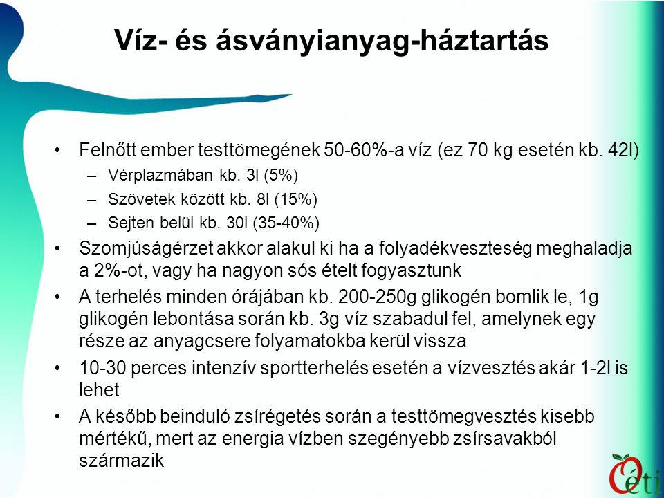 Víz- és ásványianyag-háztartás Felnőtt ember testtömegének 50-60%-a víz (ez 70 kg esetén kb. 42l) –Vérplazmában kb. 3l (5%) –Szövetek között kb. 8l (1