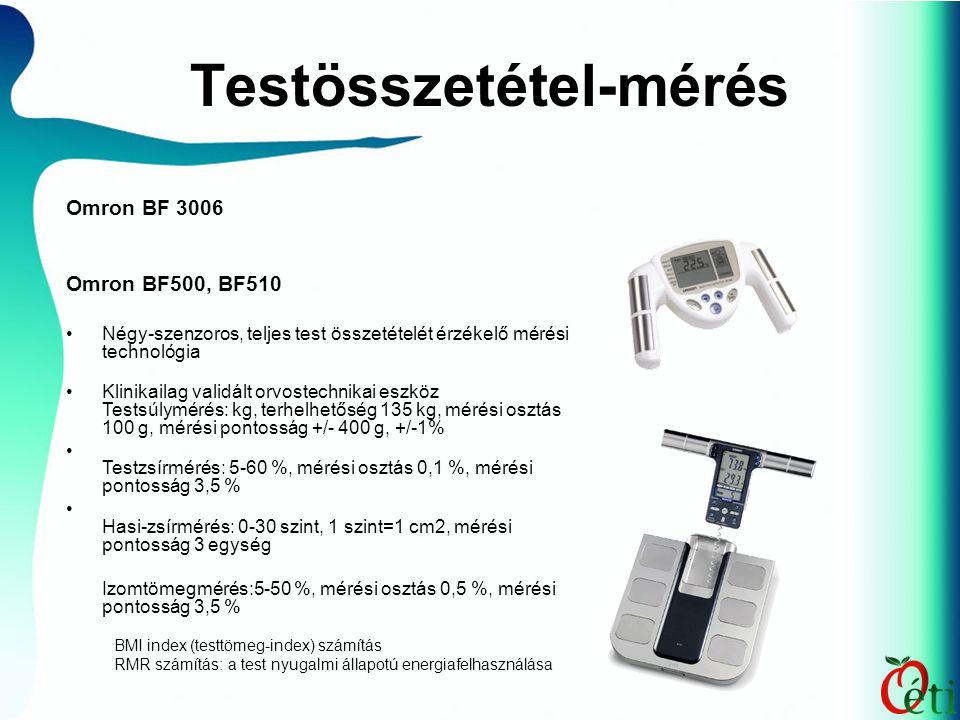 Testösszetétel-mérés Omron BF 3006 Omron BF500, BF510 Négy-szenzoros, teljes test összetételét érzékelő mérési technológia Klinikailag validált orvostechnikai eszköz Testsúlymérés: kg, terhelhetőség 135 kg, mérési osztás 100 g, mérési pontosság +/- 400 g, +/-1% Testzsírmérés: 5-60 %, mérési osztás 0,1 %, mérési pontosság 3,5 % Hasi-zsírmérés: 0-30 szint, 1 szint=1 cm2, mérési pontosság 3 egység Izomtömegmérés:5-50 %, mérési osztás 0,5 %, mérési pontosság 3,5 % BMI index (testtömeg-index) számítás RMR számítás: a test nyugalmi állapotú energiafelhasználása