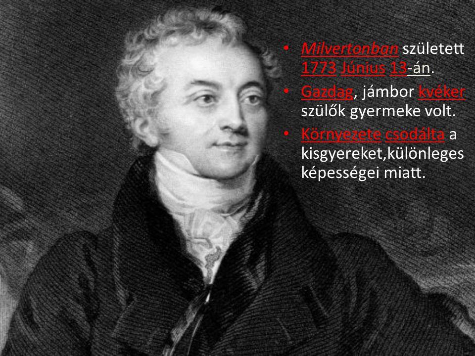 Milvertonban született 1773 Június 13-án. Gazdag, jámbor kvéker szülők gyermeke volt.
