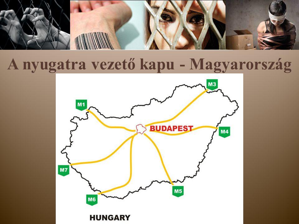 A nyugatra vezető kapu - Magyarország