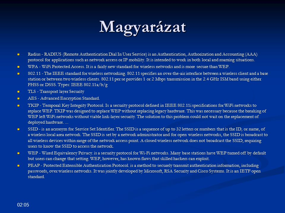 Magyarázat Radius - RADIUS (Remote Authentication Dial In User Service) is an Authentication, Authorization and Accounting (AAA) protocol for applications such as network access or IP mobility.