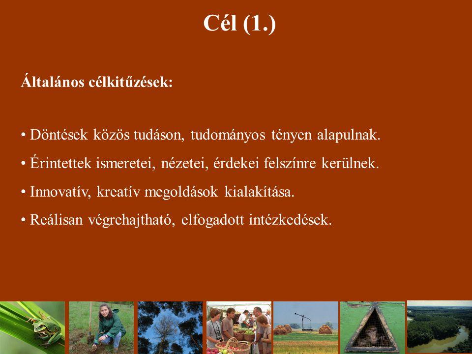 Cél (1.) Általános célkitűzések: Döntések közös tudáson, tudományos tényen alapulnak.