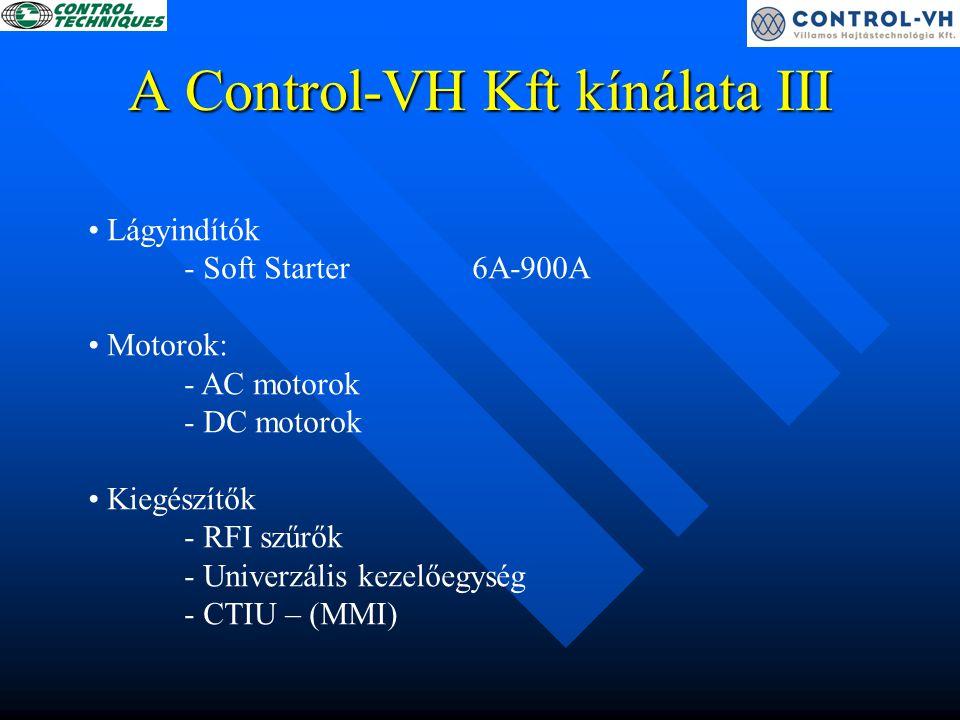 A Control-VH Kft kínálata IV Kommunikációs kiegészítők - MD sorozat - UD sorozat Újdonság: - SM modulok Szoftverek - üzembe helyező, karbantartó szoftverek Mentor-, SE-, Uni-, CTSoft - rendszer szoftverek Sypt, Sypt lite Oktatás * a kék színnel megjelölt termékek ismertetve lesznek