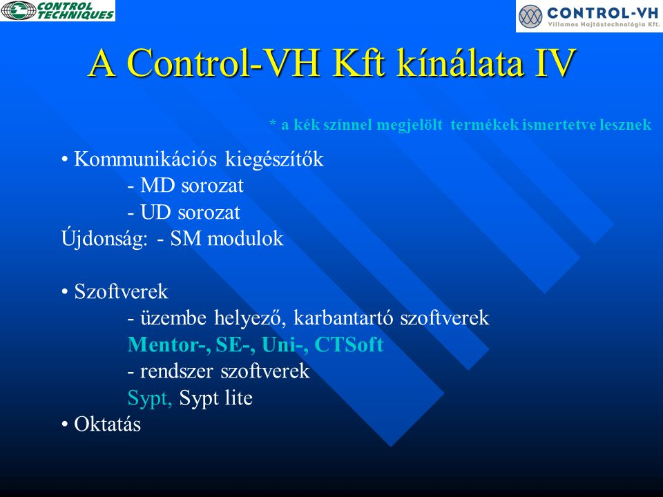 Mentor II A termék előnyei JellemzőkTípusválaszték A termék szoftver eszközei Méretek CE termékmegjelölés és szabványok