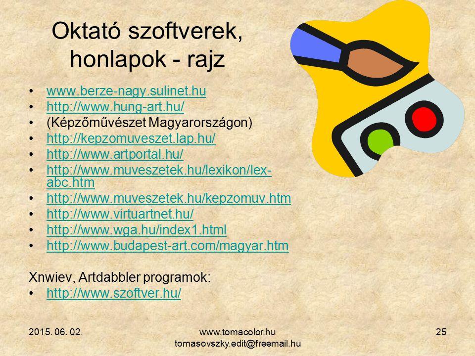 2015. 06. 02.www.tomacolor.hu tomasovszky.edit@freemail.hu 25 Oktató szoftverek, honlapok - rajz www.berze-nagy.sulinet.hu http://www.hung-art.hu/ (Ké
