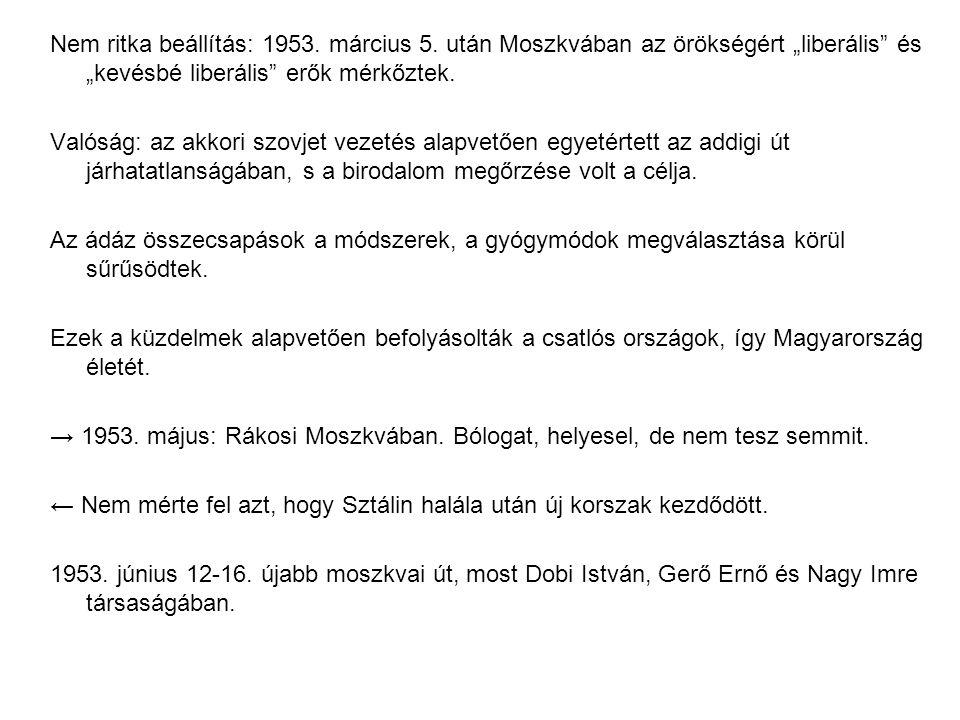 """Nem ritka beállítás: 1953. március 5. után Moszkvában az örökségért """"liberális"""" és """"kevésbé liberális"""" erők mérkőztek. Valóság: az akkori szovjet veze"""