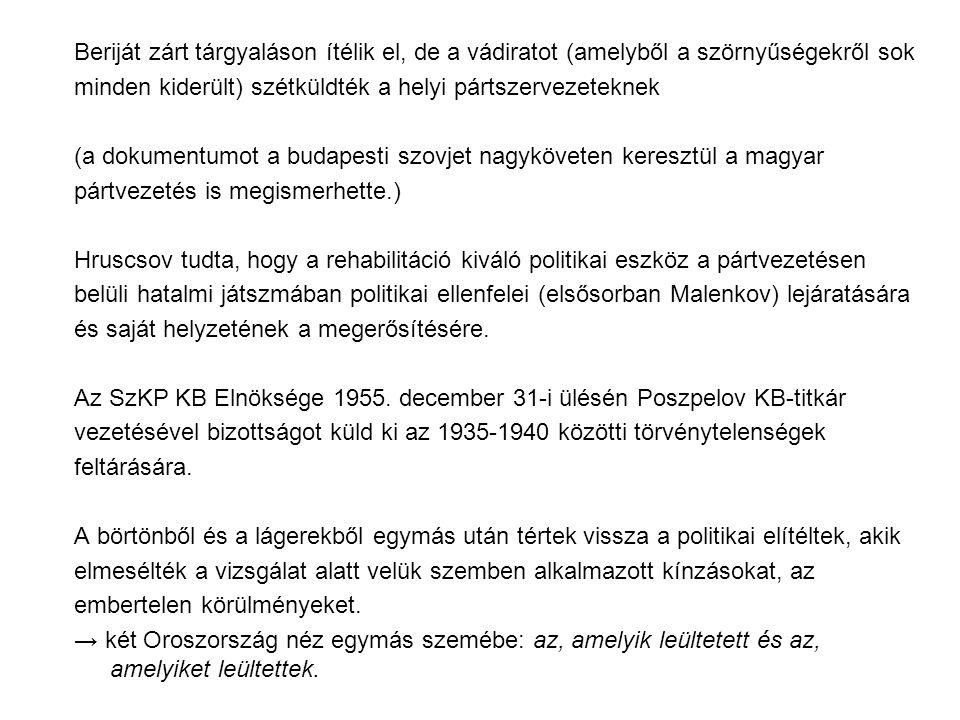 Beriját zárt tárgyaláson ítélik el, de a vádiratot (amelyből a szörnyűségekről sok minden kiderült) szétküldték a helyi pártszervezeteknek (a dokument