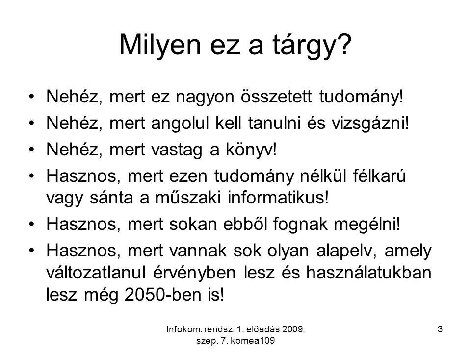 Infokom.rendsz. 1. előadás 2009. szep. 7.
