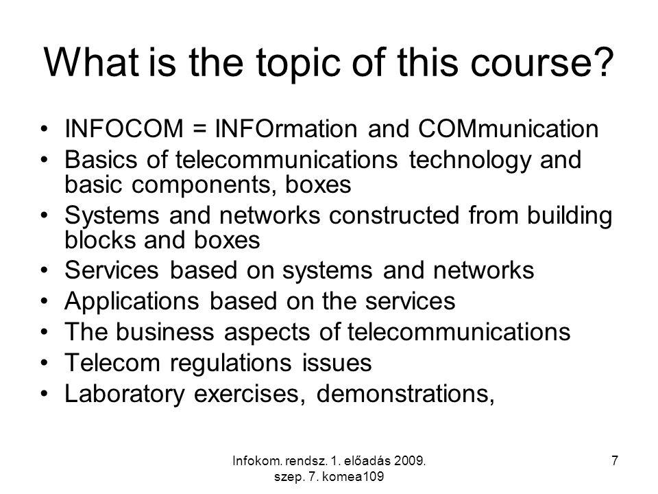Infokom.rendsz. 1. előadás 2009. szep. 7. komea109 38 What network architecture.