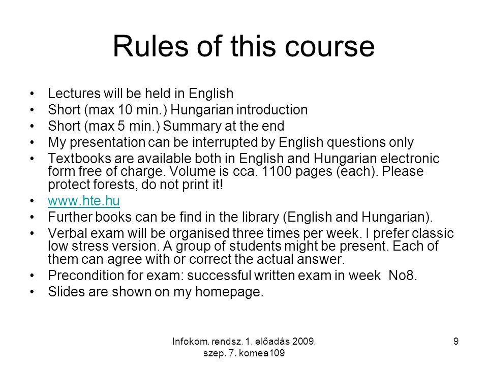 Infokom.rendsz. 1. előadás 2009. szep. 7. komea109 10 Why infocom for computer engineers.