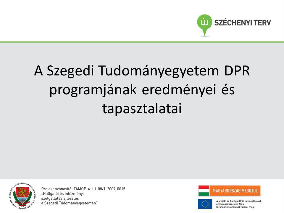 A Szegedi Tudományegyetem DPR programjának eredményei és tapasztalatai