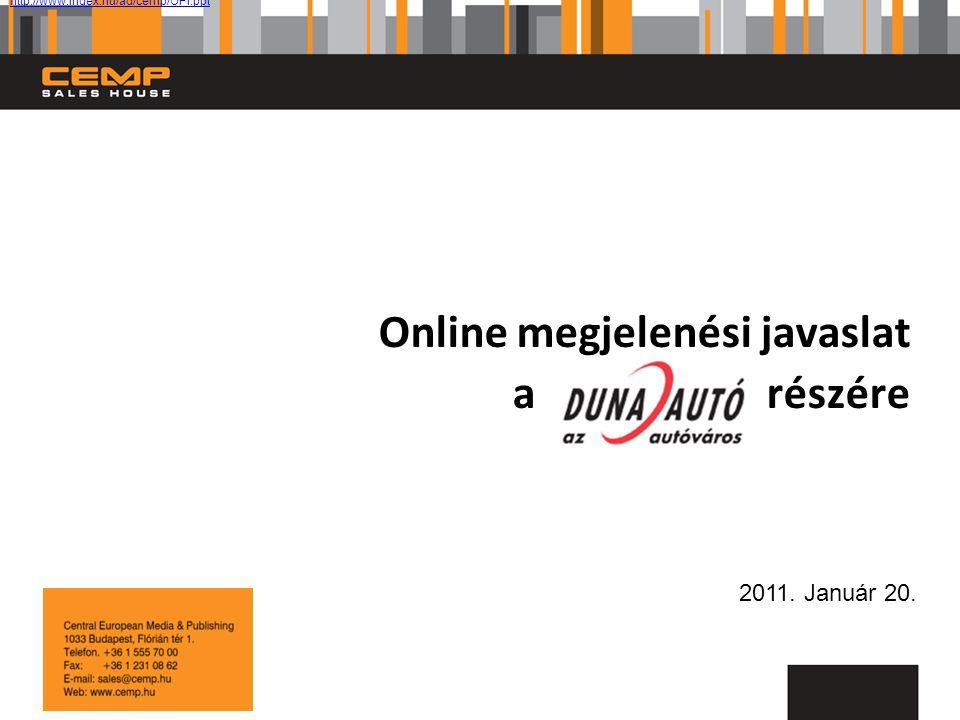 Online megjelenési javaslat a részére 2011. Január 20. http://www.index.hu/ad/cemp/OPI.ppt