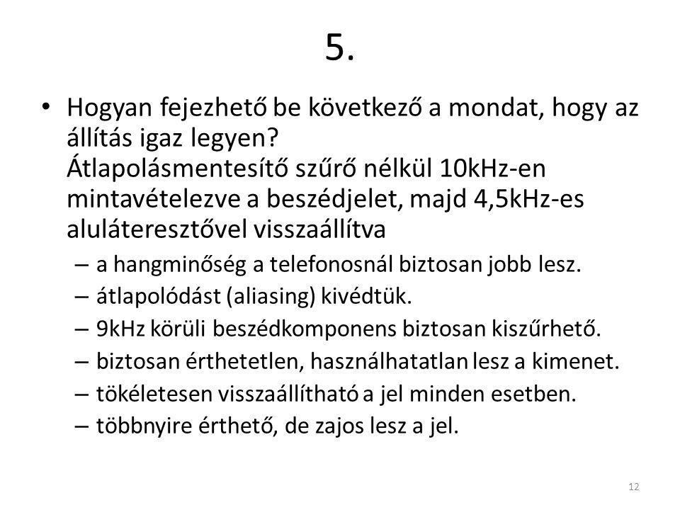 4. Egy A4-es oldalnyi szöveget (50 sor soronként 80 betűkarakter) kell felolvastatni, digitálisan tárolni. Hogyan számolná ki számológép nélkül, hogy