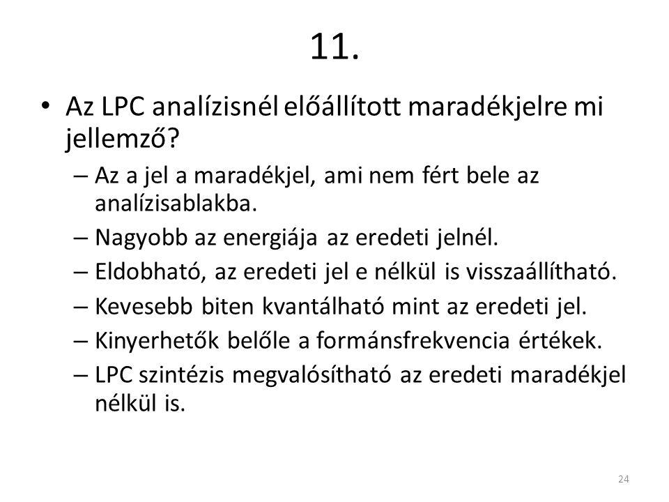10. Eredeti LPC-10 LPC-10 + monoton LPC-10 + suttogó 23