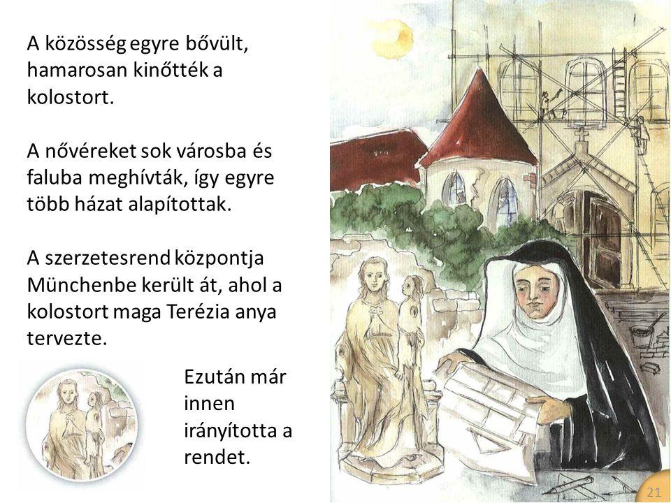 A közösség egyre bővült, hamarosan kinőtték a kolostort.