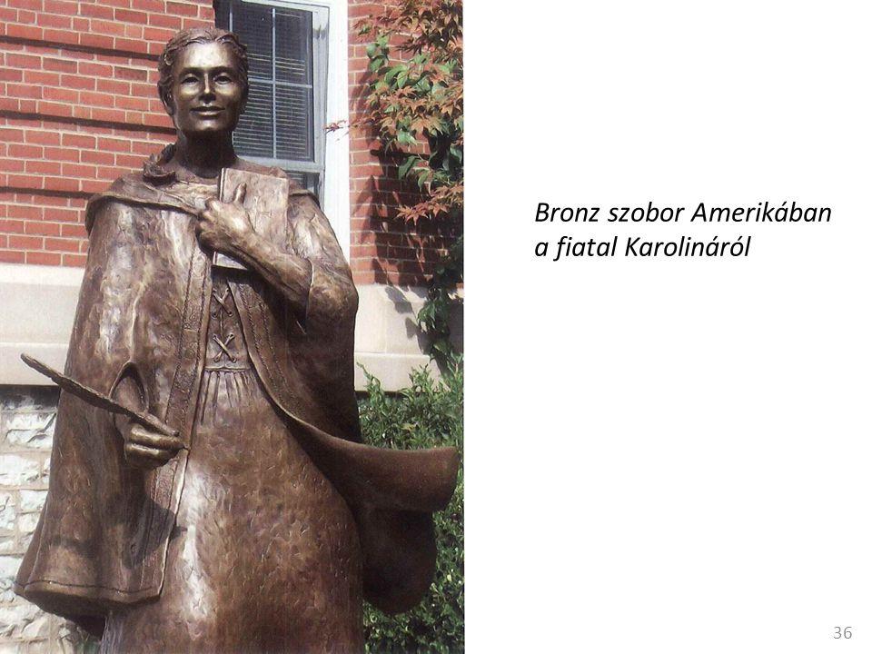 36 Bronz szobor Amerikában a fiatal Karolináról