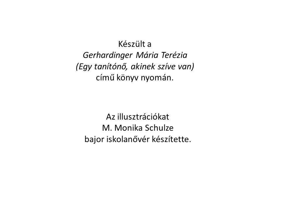 Készült a Gerhardinger Mária Terézia (Egy tanítónő, akinek szíve van) című könyv nyomán.
