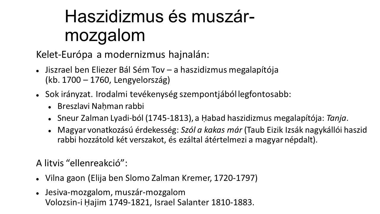 Haszidizmus és muszár- mozgalom Kelet-Európa a modernizmus hajnalán: Jiszrael ben Eliezer Bál Sém Tov – a haszidizmus megalapítója (kb.
