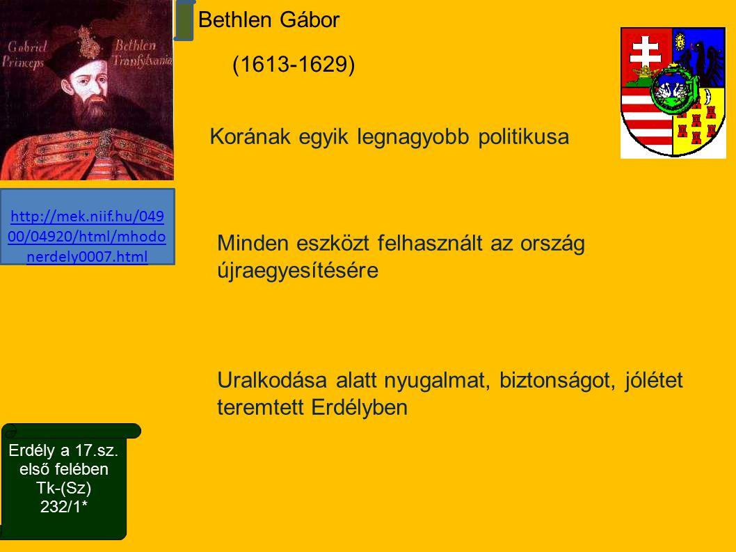 Bethlen Gábor (1613-1629) http://mek.niif.hu/049 00/04920/html/mhodo nerdely0007.html http://mek.niif.hu/049 00/04920/html/mhodo nerdely0007.html Erdé