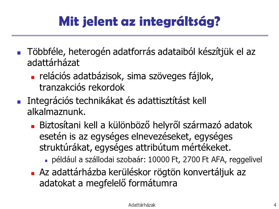 Adattárházak 65 Basic Principles of Attribute-Oriented Induction Data focusing: task-relevant data, including dimensions, and the result is the initial relation Attribute-removal: remove attribute A if there is a large set of distinct values for A but (1) there is no generalization operator on A, or (2) A's higher level concepts are expressed in terms of other attributes Attribute-generalization: If there is a large set of distinct values for A, and there exists a set of generalization operators on A, then select an operator and generalize A Attribute-threshold control: typical 2-8, specified/default Generalized relation threshold control: control the final relation/rule size