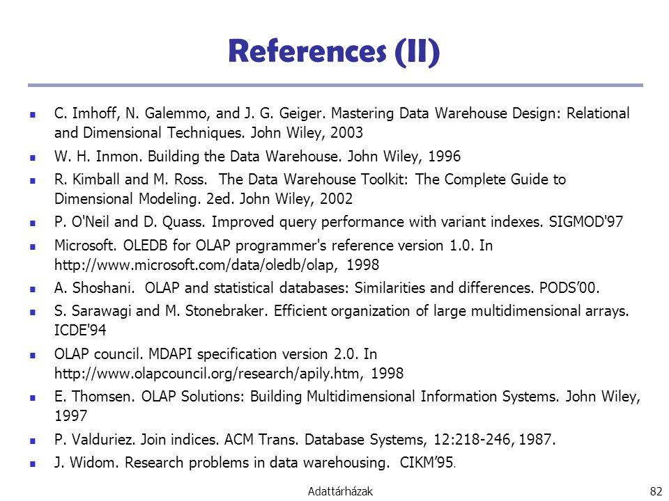 Adattárházak 82 References (II) C.Imhoff, N. Galemmo, and J.