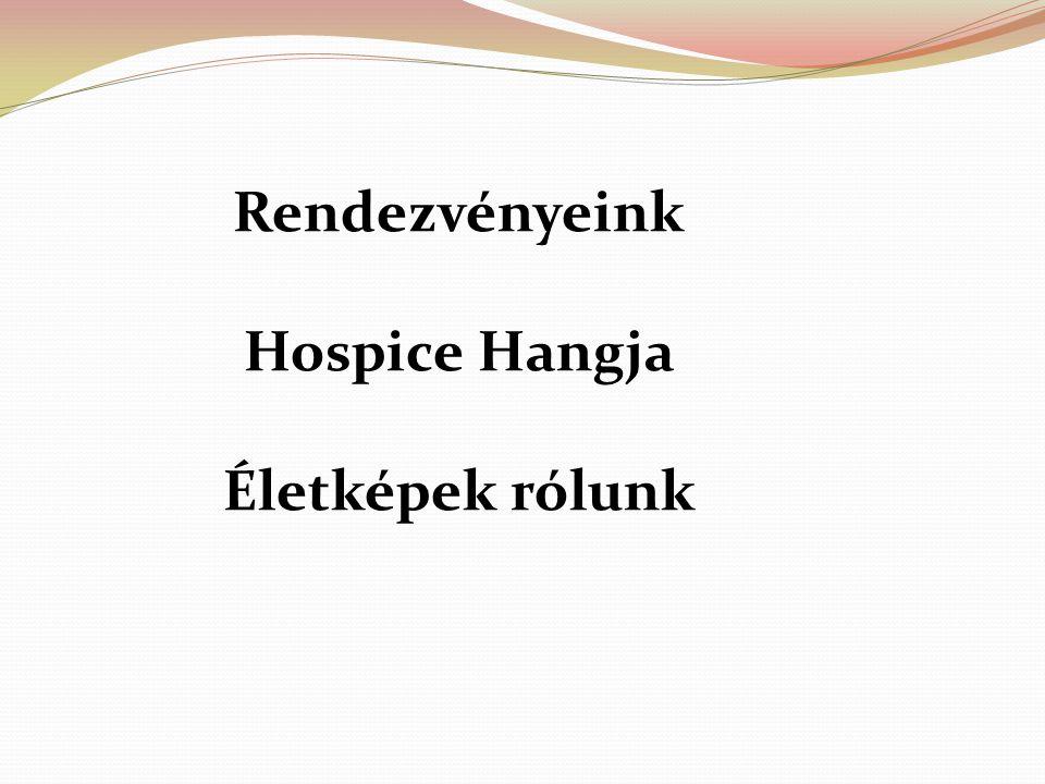 Rendezvényeink Hospice Hangja Életképek rólunk