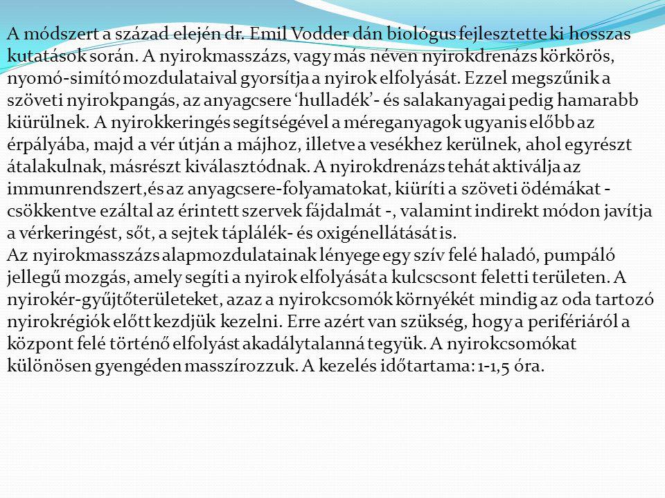 A módszert a század elején dr. Emil Vodder dán biológus fejlesztette ki hosszas kutatások során. A nyirokmasszázs, vagy más néven nyirokdrenázs körkör