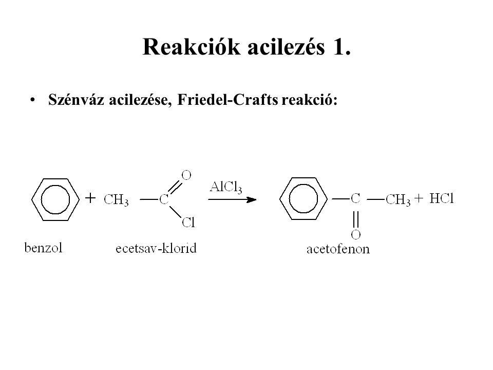 Reakciók acilezés 1. Szénváz acilezése, Friedel-Crafts reakció: