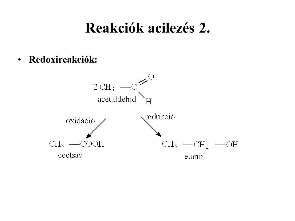 Reakciók acilezés 2. Redoxireakciók: