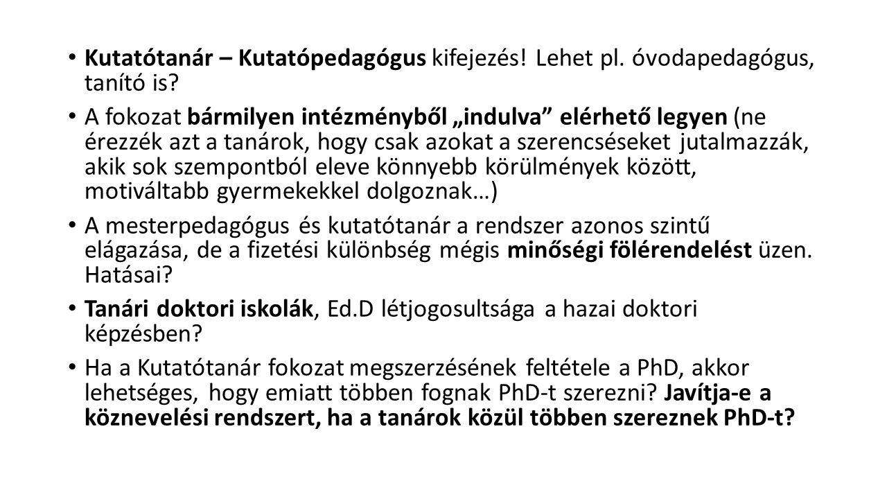"""Kutatótanár – Kutatópedagógus kifejezés! Lehet pl. óvodapedagógus, tanító is? A fokozat bármilyen intézményből """"indulva"""" elérhető legyen (ne érezzék a"""