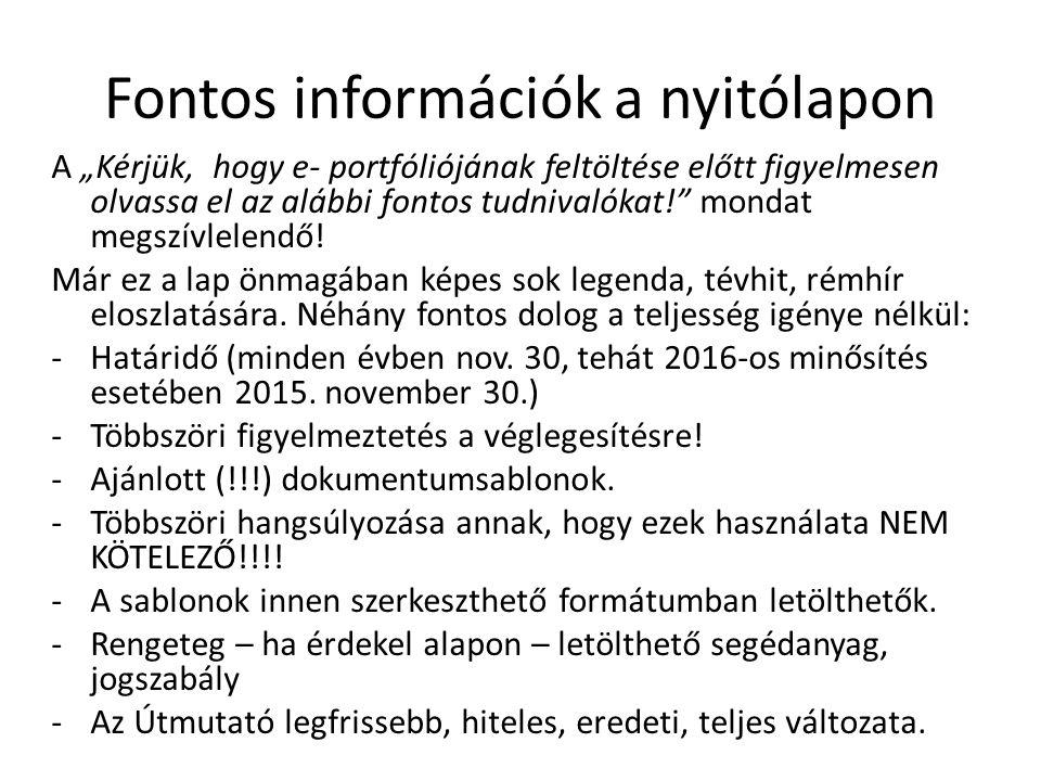 """Fontos információk a nyitólapon A """"Kérjük, hogy e- portfóliójának feltöltése előtt figyelmesen olvassa el az alábbi fontos tudnivalókat! mondat megszívlelendő."""