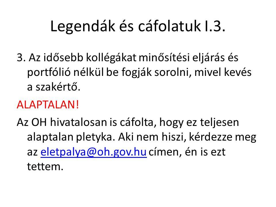 Legendák és cáfolatuk I.3. 3. Az idősebb kollégákat minősítési eljárás és portfólió nélkül be fogják sorolni, mivel kevés a szakértő. ALAPTALAN! Az OH