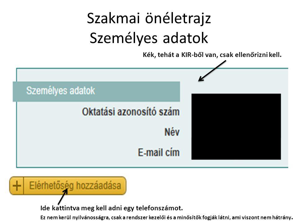 Szakmai önéletrajz Személyes adatok Kék, tehát a KIR-ből van, csak ellenőrizni kell.