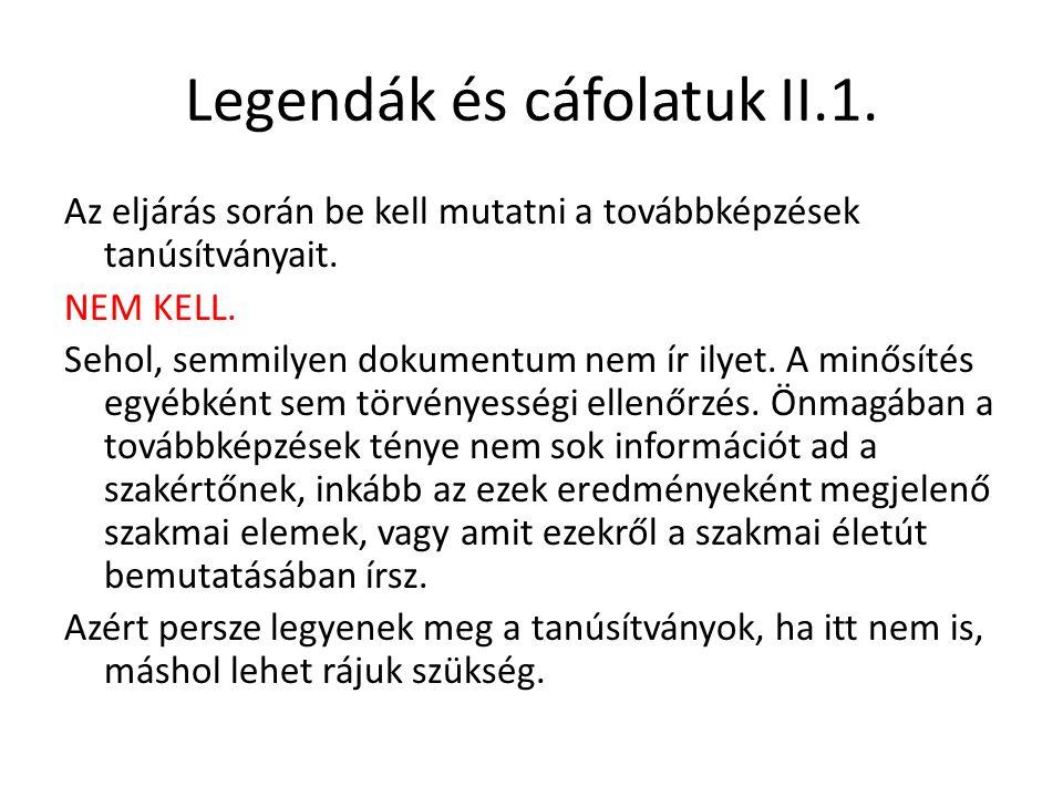Legendák és cáfolatuk II.1.Az eljárás során be kell mutatni a továbbképzések tanúsítványait.