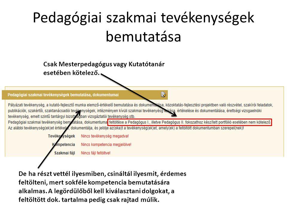 Pedagógiai szakmai tevékenységek bemutatása Csak Mesterpedagógus vagy Kutatótanár esetében kötelező.