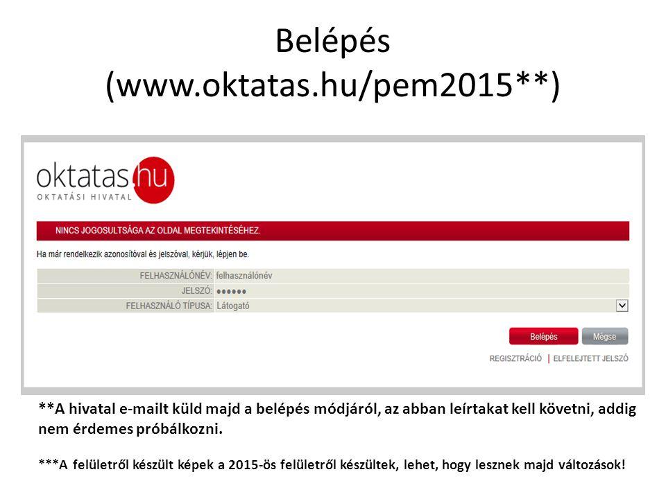 Belépés (www.oktatas.hu/pem2015**) ***A felületről készült képek a 2015-ös felületről készültek, lehet, hogy lesznek majd változások.