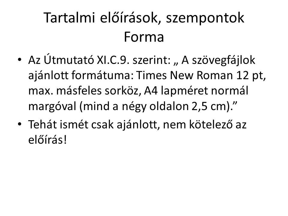 Tartalmi előírások, szempontok Forma Az Útmutató XI.C.9.