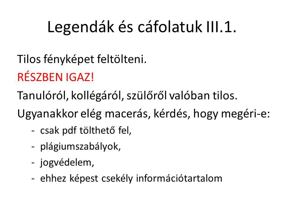 Legendák és cáfolatuk III.1.Tilos fényképet feltölteni.