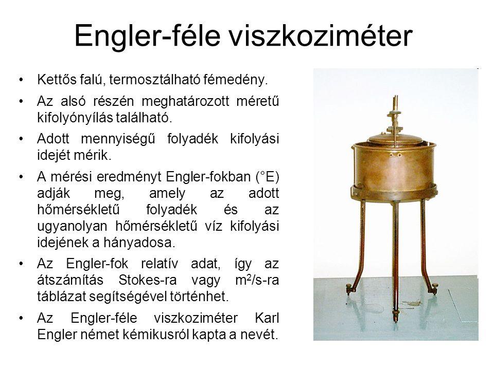 Engler-féle viszkoziméter Kettős falú, termosztálható fémedény.