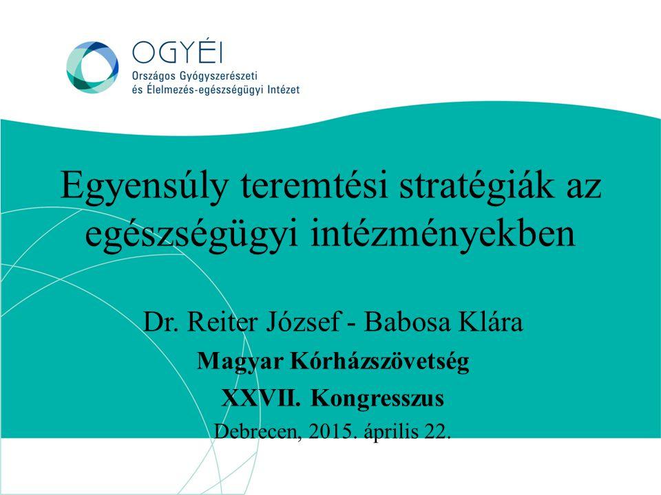 Egyensúly teremtési stratégiák az egészségügyi intézményekben Dr.